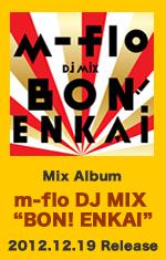 m-flo DJ MIX BON! ENKAI