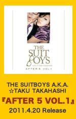 THE SUITBOYS A.K.A. ☆TAKU TAKAHASHI『AFTER 5 VOL.1』